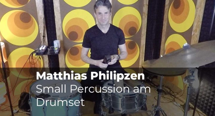 Small Percussion am Drumset mit Matthias Philipzen