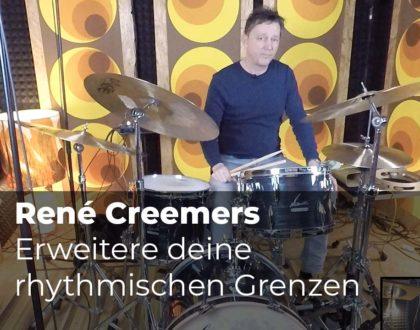 Erweitere deine rhythmischen Grenzen mit René Creemers