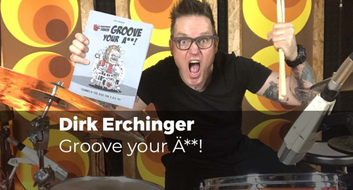 Groove your A**! mit Dirk Erchinger